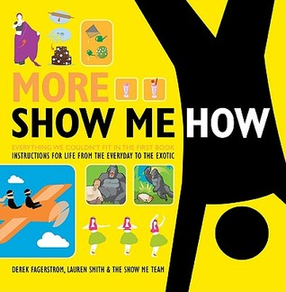 More Show Me How by Derek Fagerstrom