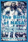 The Birth of NASA: The Diary of T. Keith Glennan