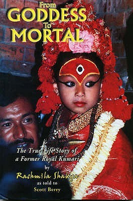 From Goddess To Mortal by Rashmila Shakya