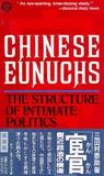 Chinese Eunuchs: The Structure of Intimate Politics