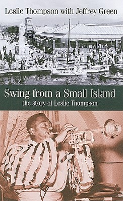 Swing from a Small Island: The Story of Leslie Thompson