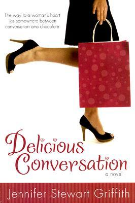 Delicious Conversation by Jennifer Stewart Griffith