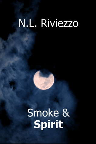 Smoke & Spirit by N.L. Riviezzo