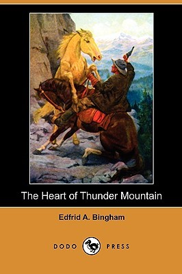 The Heart of Thunder Mountain (Dodo Press)