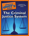 The Complete Idiot's Guide to the Criminal Justice System