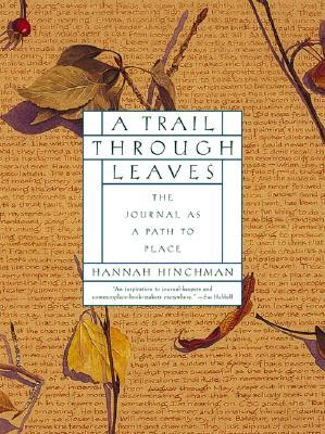 A Trail Through Leaves by Hannah Hinchman