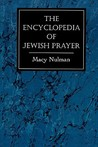 The Encyclopedia of Jewish Prayer: The Ashkenazic and Sephardic Rites