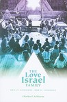 The Love Israel Family: Urban Commune, Rural Commune