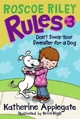 Roscoe Riley Rules #3 by Katherine Applegate