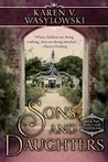 Sons and Daughters (Darcy and Fitzwilliam, #2)