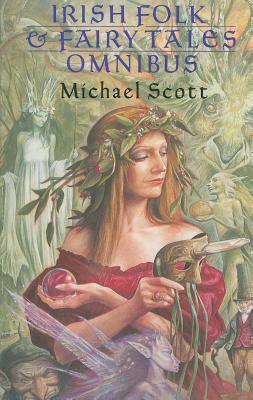 Irish Folk & Fairy Tales Omnibus by Michael Scott