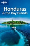 Lonely Planet Honduras & the Bay Islands (Travel Guide)