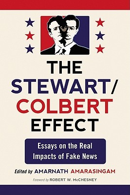 The Stewart/Colbert Effect by Amarnath Amarasingam