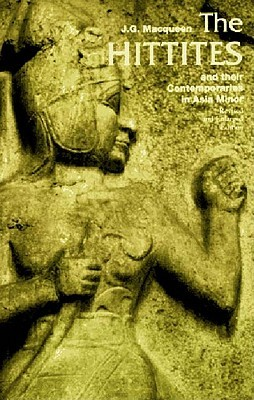 The Hittites: And Their Contemporaries in Asia Minor