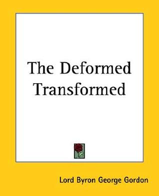 The Deformed Transformed by George Gordon Byron
