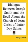 Dialogue Between Joseph Smith and the Devil about the Church of Jesus Christ of Latter Day Saints