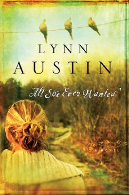 All She Ever Wanted by Lynn Austin