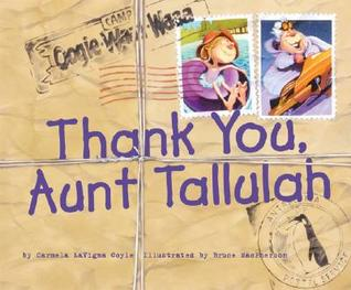Thank You, Aunt Tallulah! by Carmela LaVigna Coyle