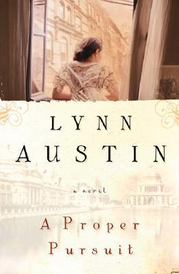A Proper Pursuit by Lynn Austin