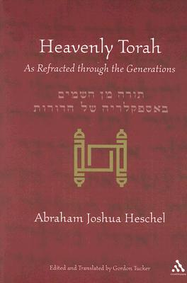 Heavenly Torah by Abraham Joshua Heschel