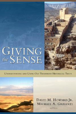 Giving the Sense: Understanding and Using Old Testament Historical Texts
