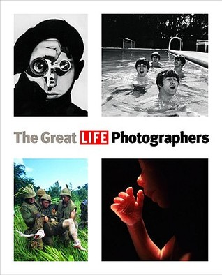 The Great Life Photographers by Life Magazine