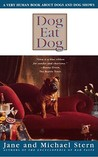 Dog Eat Dog: A Very Human Book About Dogs and Dog Shows
