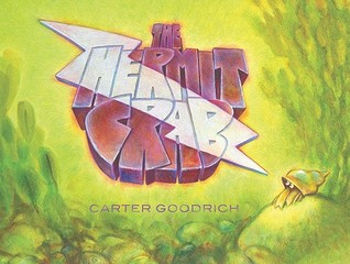 The Hermit Crab by Carter Goodrich