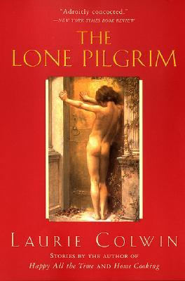 The Lone Pilgrim by Laurie Colwin