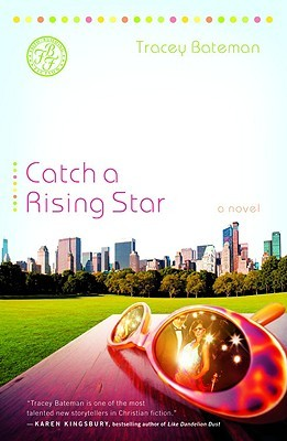 Catch a Rising Star by Tracey Bateman
