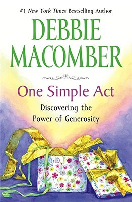 One Simple Act by Debbie Macomber