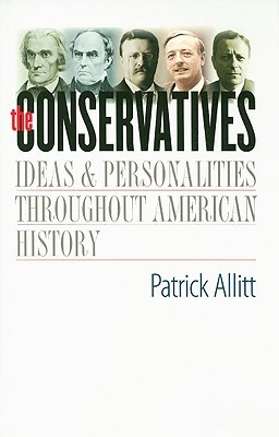 The Conservatives by Patrick N. Allitt