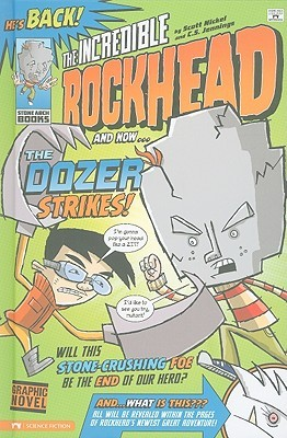 The Dozer Strikes!: The Graphic Novel (The Incredible Rockhead)