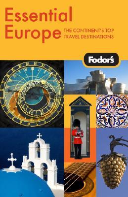 Fodor's Essential Europe by Fodor's Travel Publications...