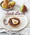 Tart Love: Sassy, Savory, and Sweet