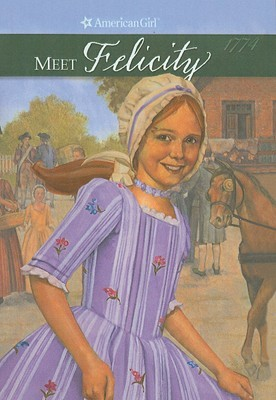 Meet Felicity: An American Girl