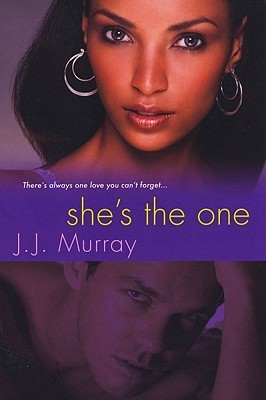 She's the One by J.J. Murray