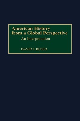 American History from a Global Perspective: An Interpretation