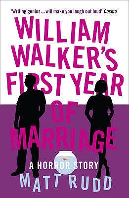 William Walker's First Year Of Marriage by Matt Rudd