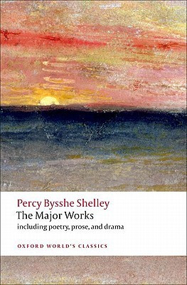 The Major Works by Percy Bysshe Shelley