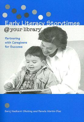 Early Literacy Storytimes @ Your Library by Saroj Nadkarni Ghoting
