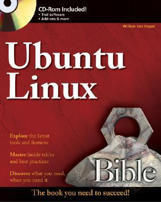 Ubuntu Linux Bible [With CDROM] by William von Hagen