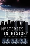 Mysteries in History: From Prehistory to the Present