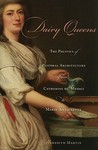 Dairy Queens: The Politics of Pastoral Architecture from Catherine de' Medici to Marie-Antoinette