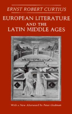 European Literature and the Latin Middle Ages by Ernst Robert Curtius