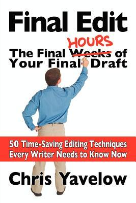 Final Edit, the Final Hours of Your Final Draft