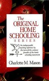 The Original Homeschooling Series by Charlotte M. Mason
