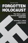 Forgotten Holocaust by Richard C. Lukas