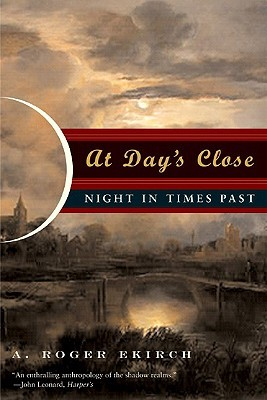 At Day's Close by A. Roger Ekirch