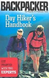 Day Hiker's Handbook: Get Started with the Experts (Backpacker Magazine)